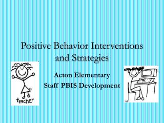 Positive Behavior Interventions and Strategies