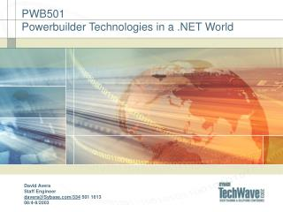 PWB501  Powerbuilder Technologies in a .NET World