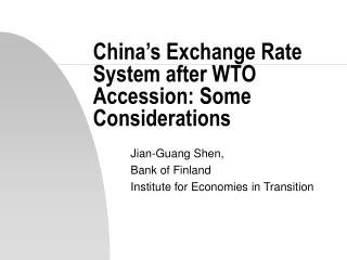 China's Exchange Rate System after WTO Accession: Some Considerations