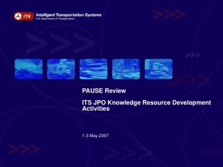 PAUSE Review ITS JPO Knowledge Resource Development Activities