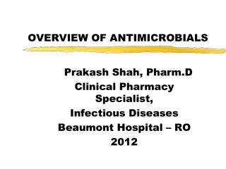 OVERVIEW OF ANTIMICROBIALS