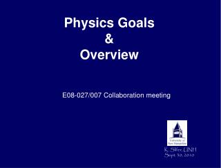 Physics Goals & Overview
