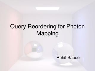 Query Reordering for Photon Mapping