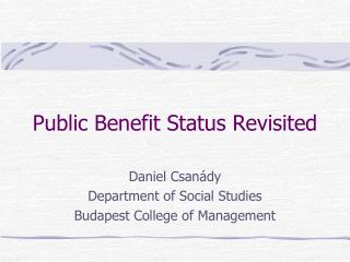 Public Benefit Status Revisited