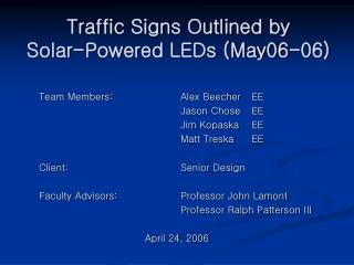 Traffic Signs Outlined by  Solar-Powered LEDs (May06-06)