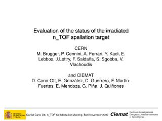 Evaluation of the status of the irradiated  n_TOF spallation  target CERN