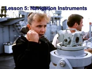 Lesson 5: Navigation Instruments