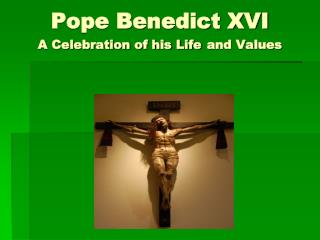 Pope Benedict XVI A Celebration of his Life and Values