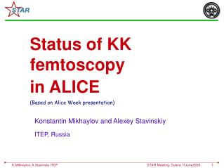 Status of KK  femtoscopy  in ALICE (Based on Alice Week presentation) ‏