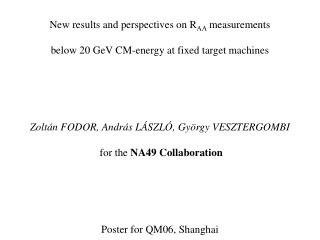 New results and perspectives on R AA  measurements below 20 GeV CM-energy at fixed target machines