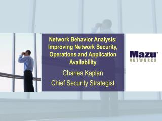 Network Behavior Analysis: Improving Network Security, Operations and Application Availability