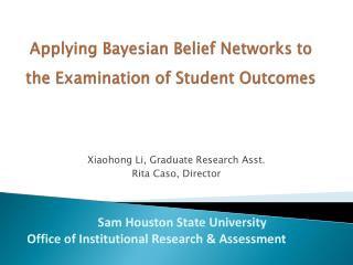 Applying Bayesian Belief Networks to the Examination of Student Outcomes