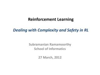 Reinforcement Learning Dealing with Complexity and Safety in RL