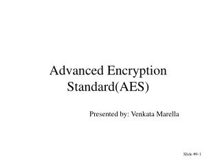 Advanced Encryption Standard(AES)