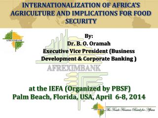 By:  Dr. B. O. Oramah Executive Vice President (Business Development & Corporate Banking )