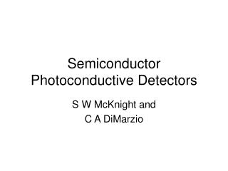 Semiconductor Photoconductive Detectors