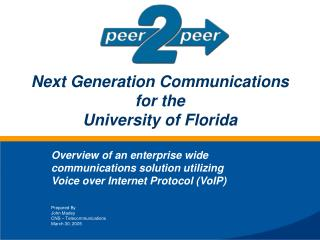 Next Generation Communications  for the  University of Florida