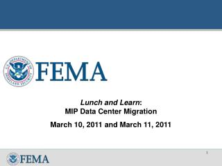 Lunch and Learn : MIP Data Center Migration March 10, 2011 and March 11, 2011