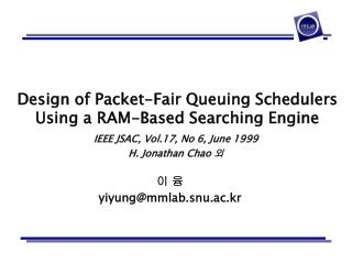 Design of Packet-Fair Queuing Schedulers Using a RAM-Based Searching Engine