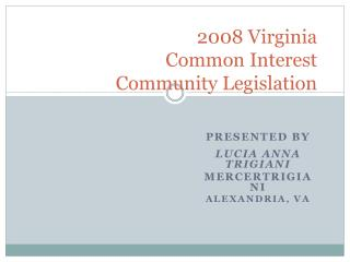 2008 Virginia  Common Interest  Community Legislation