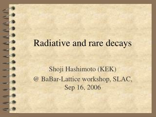 Radiative and rare decays