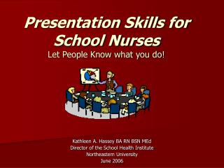 Presentation Skills for School Nurses Let People Know what you do