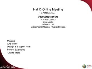 Hall D Online Meeting 9 August 2007 Fast Electronics  R. Chris Cuevas Group Leader  Jefferson Lab