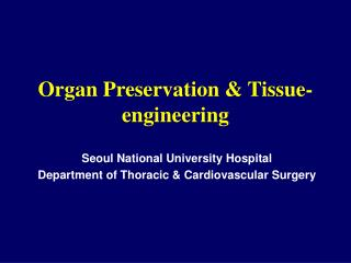 Organ Preservation & Tissue-engineering