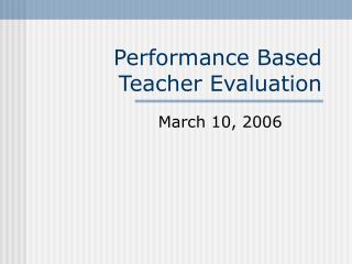 Performance Based Teacher Evaluation