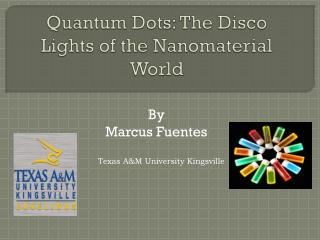 Quantum Dots: The Disco Lights of the  Nanomaterial  World