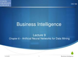 Lecture 9 Chapter 6 –  Artificial Neural Networks for Data Mining
