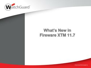 What's New in Fireware XTM 11.7