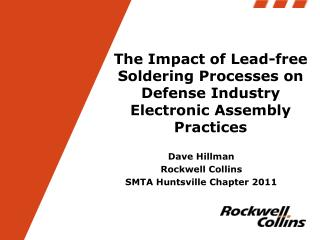 The Impact of Lead-free Soldering Processes on Defense Industry Electronic Assembly Practices