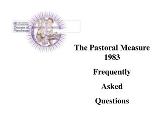 The Pastoral Measure 1983 Frequently Asked  Questions