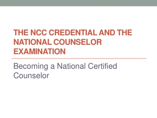 THE NCC Credential and the national counselor examination