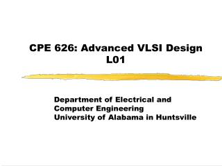 CPE 626: Advanced VLSI Design L01