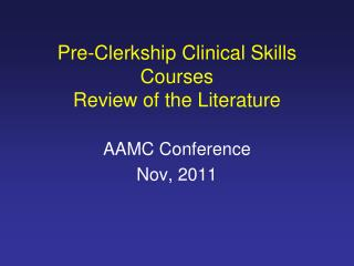 Pre-Clerkship Clinical Skills Courses  Review of the Literature