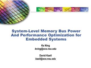 System-Level Memory Bus Power And Performance Optimization for Embedded Systems