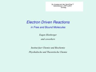 Electron Driven Reactions in Free and Bound Molecules Eugen Illenberger  and coworkers
