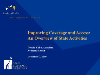 Improving Coverage and Access:  An Overview of State Activities Donald Cohn, Associate