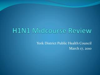 H1N1 Midcourse Review