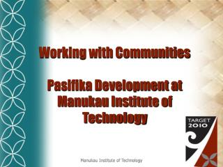 Working with Communities  Pasifika Development at Manukau Institute of Technology