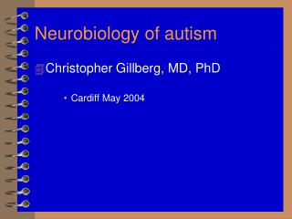 Neurobiology of autism