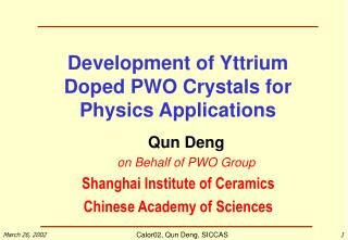 Development of Yttrium Doped PWO Crystals for Physics Applications