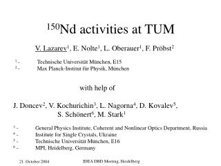 150 Nd activities at TUM