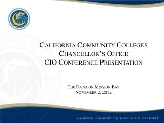 California Community Colleges Chancellor's Office CIO Conference Presentation