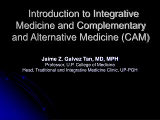 Introduction to Integrative Medicine and Complementary and Alternative Medicine (CAM)