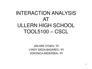 INTERACTION ANALYSIS AT ULLERN HIGH SCHOOL TOOL5100 – CSCL