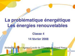 La problématique énergétique Les énergies renouvelables
