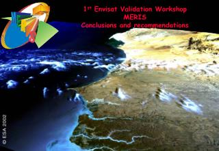 1 st  Envisat Validation Workshop MERIS  Conclusions and recommendations